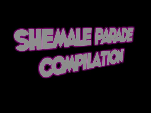 Shemale Parade Compilation Sexural domination stories