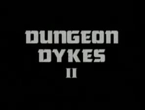 Dungeon Dykes 2 kick his ass sea bass