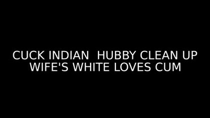 Cuckold indianwife and white lover cuck cleans up Hidden Cam Porn Amateur