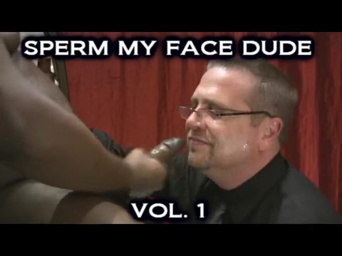 ROB BROWN: SPERM MY FACE DUDE VOL 1 Hot lesbian mom porn