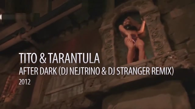 Tito & Tarantula - After Dark (DJ Nejtrino & DJ Stranger Remix)-HD. fuck drunk pass out video girl cream