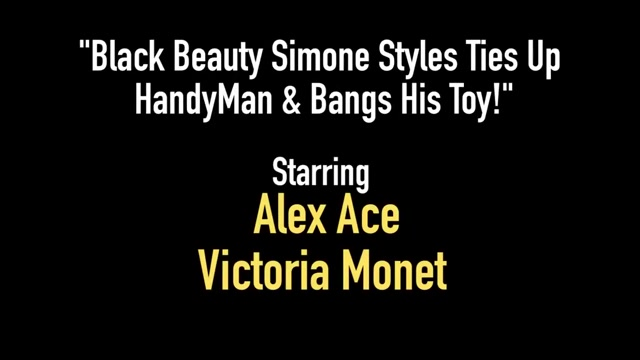 Black Beauty Simone Styles Ties Up HandyMan & Bangs His Toy! Things to know when dating a strong woman