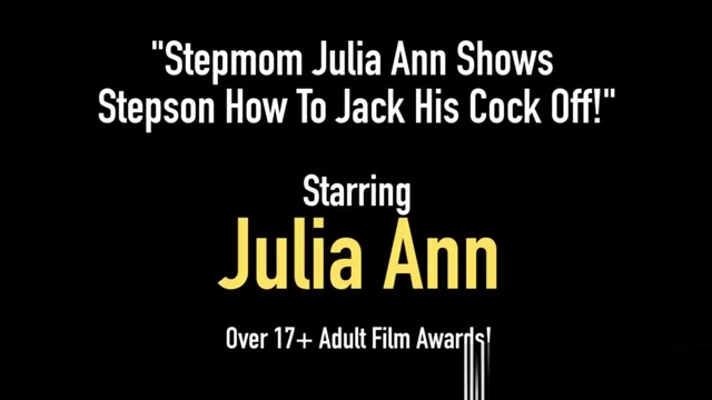 Stepmom Julia Ann Shows Stepson How To Jack His Cock Off! free oral amatuer porn