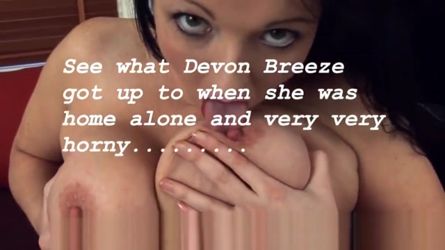 Devon Breeze is home alone and getting so horny....