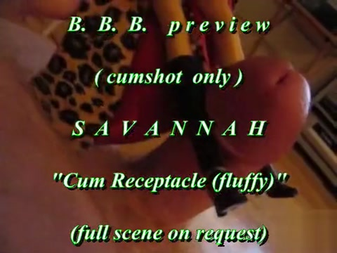 B.B.B. preview: Savannah Cum Receptacle 2 loads (cumshot only) with SloMo Sexy asian girl tits