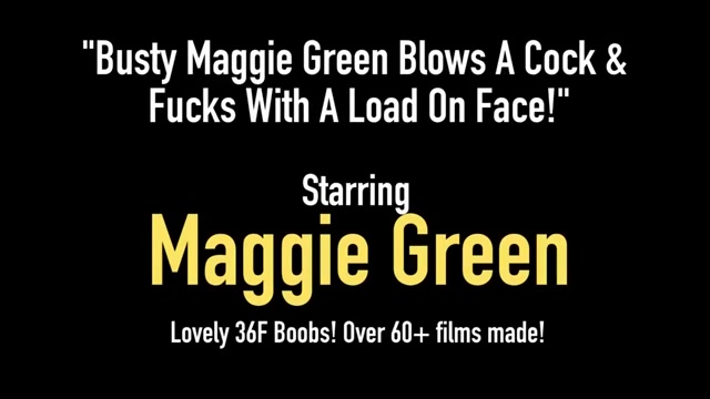 Busty Maggie Green Blows A Cock & Fucks With A Load On Face! Vietnam sex nudes girl