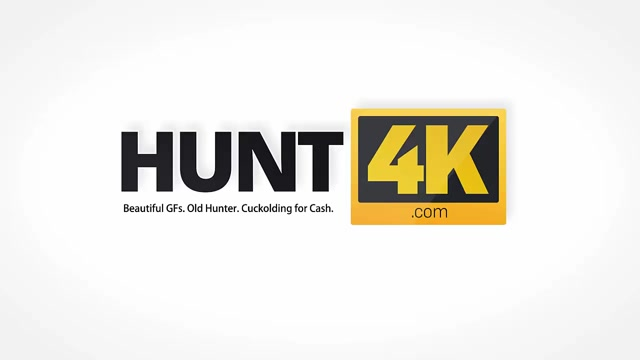 HUNT4K. Boy is ready to sell his seductive girlfriend for good prize