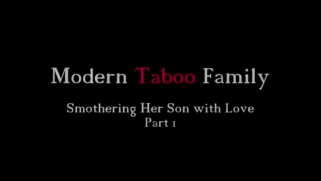 Smothering Her Son With Love Part 1 (Modern Taboo Family) kagney lynn karter xxx