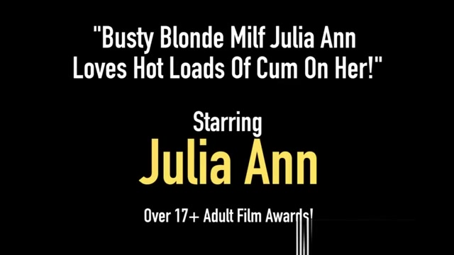 Busty Blonde Milf Julia Ann Loves Hot Loads Of Cum On Her! Dating and swinging