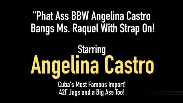 Phat Ass BBW Angelina Castro Bangs Ms. Raquel With Strap On! Liza Del Sierra the best eclair in porn