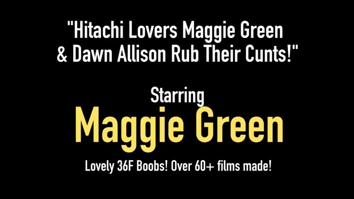 Hitachi Lovers Maggie Green & Dawn Allison Rub Their Cunts! Close up deepthroat